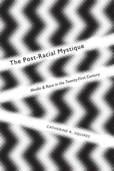 Post-Racial Mystique