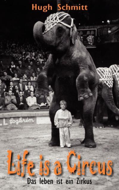 Life is a Circus: Das leben ist ein Zirkus