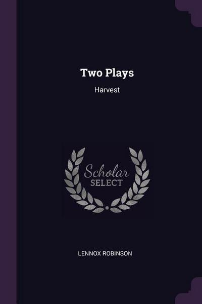 Two Plays: Harvest