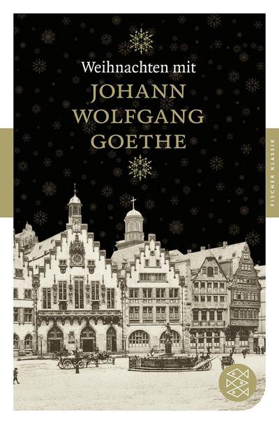 Weihnachten mit Johann Wolfgang Goethe (Fischer Klassik)