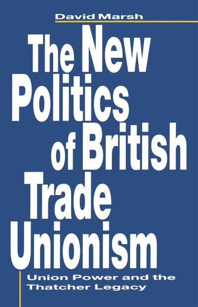 The New Politics of British Trade Unionism