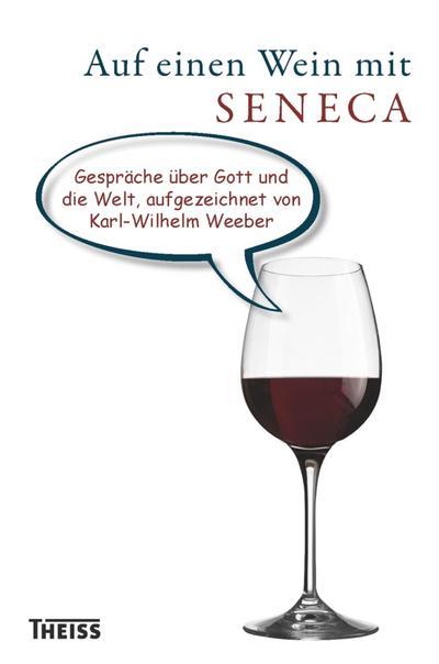 Auf einen Wein mit Seneca