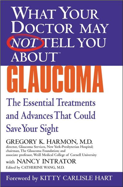 What Your Doctor May Not Tell You About(TM) Glaucoma