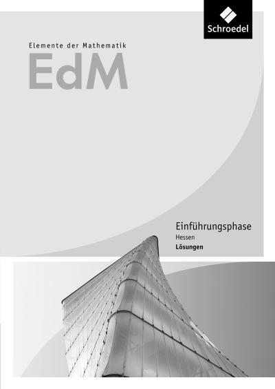 Elemente der Mathematik SII. Lösungen. Einführungsphase. Hessen