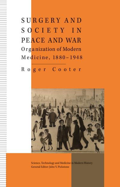 Surgery and Society in Peace and War