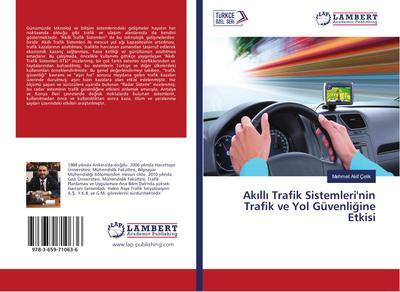 Akilli Trafik Sistemleri'nin Trafik ve Yol Güvenligine Etkisi