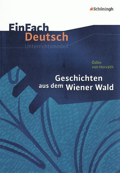 Geschichten aus dem Wiener Wald. EinFach Deutsch Unterrichtsmodelle