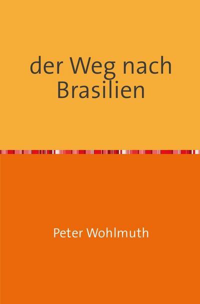 der Weg nach Brasilien