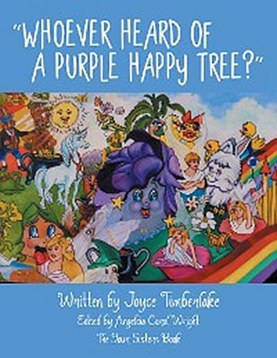 """Whoever Heard of a Purple Happy Tree?"""