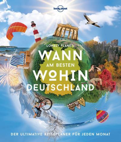 Lonely Planet Wann am besten wohin Deutschland