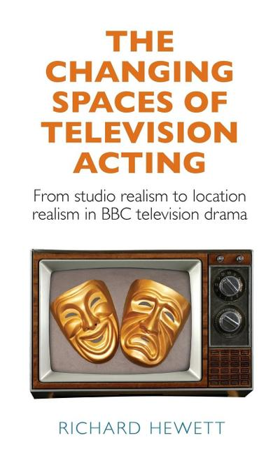 The Changing Spaces of Television Acting