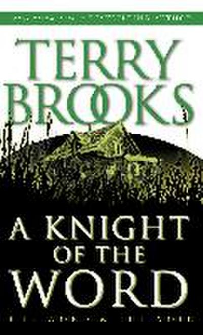 A Knight of the Word (Pre-Shannara: Word and Void, Band 2)