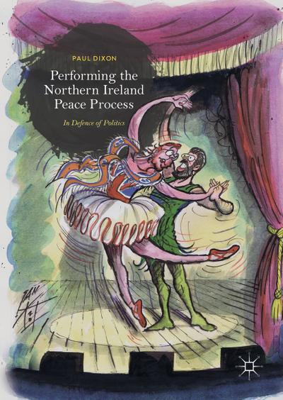 Performing the Northern Ireland Peace Process