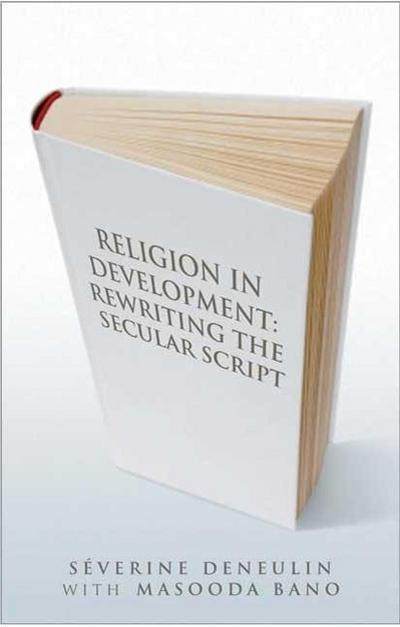 Religion in Development: Rewriting the Secular Script
