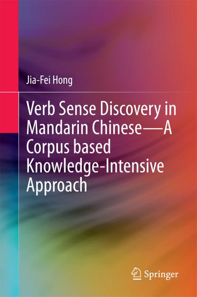 Verb Sense Discovery in Mandarin Chinese-A Corpus based Knowledge-Intensive Approach