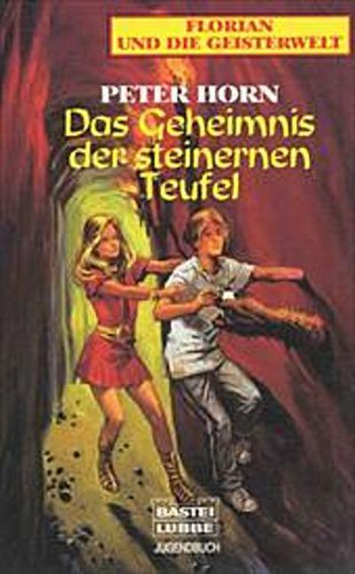 Florian und die Geisterwelt. Das Geheimnis der steinernen Teufel.