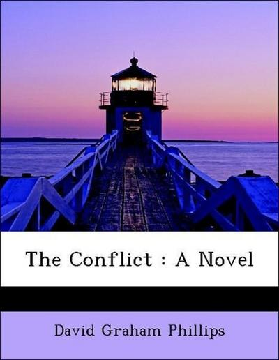 The Conflict : A Novel