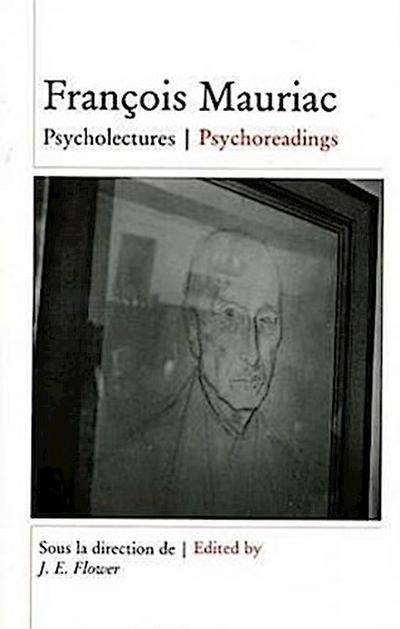 Francois Mauriac: Psycholectures/Psychoreadings: Psycholectures