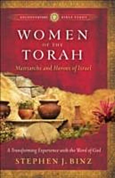 Women of the Torah (Ancient-Future Bible Study: Experience Scripture through Lectio Divina)