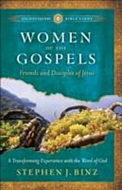 Women of the Gospels (Ancient-Future Bible Study: Experience Scripture through Lectio Divina)