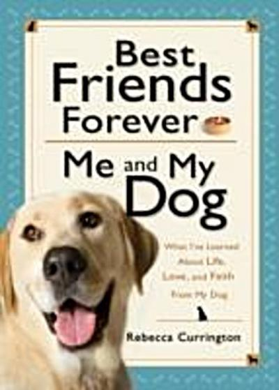 Best Friends Forever: Me and My Dog ()