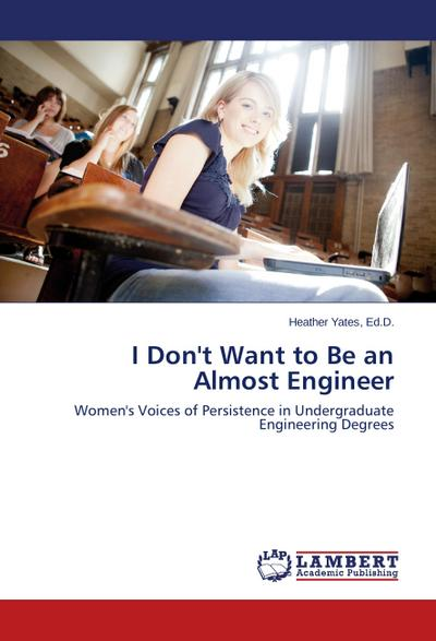 I Don't Want to Be an Almost Engineer