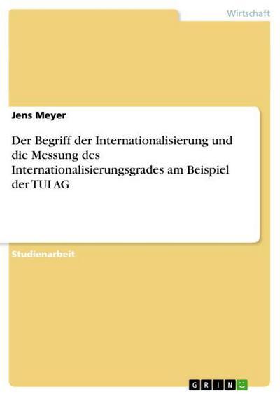 Der Begriff der Internationalisierung und die Messung des Internationalisierungsgrades am Beispiel der TUI AG
