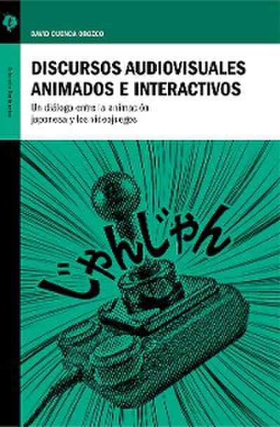 Discursos audiovisuales animados e interactivos