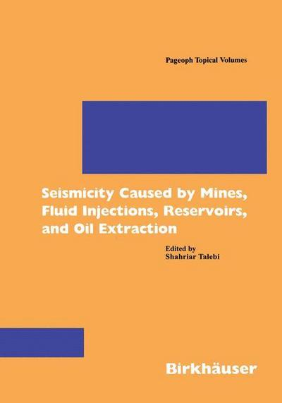 Seismicity Caused by Mines, Fluid Injections, Reservoirs, and Oil Extraction