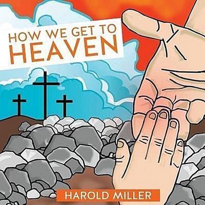 How We Get to Heaven