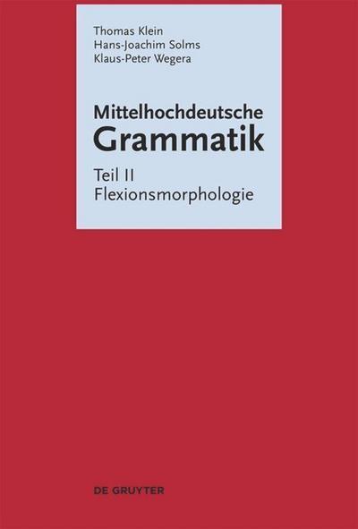 Mittelhochdeutsche Grammatik 2. Flexionsmorphologie