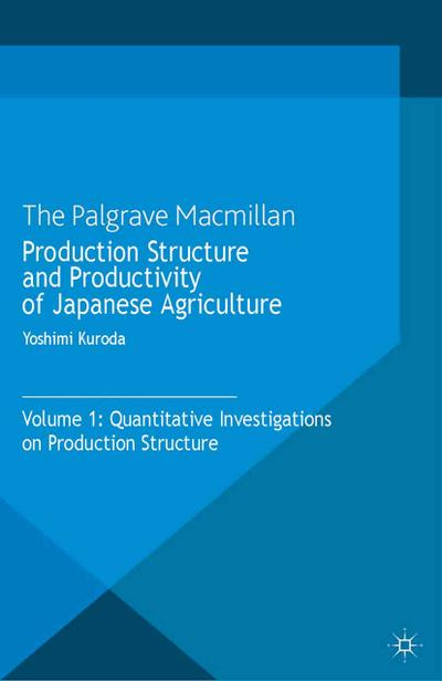 Production Structure and Productivity of Japanese Agriculture