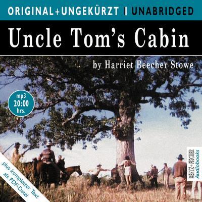 Uncle Toms Cabin / Onkel Toms Hütte. MP3-CD. Die englische Originalfassung ungekürzt
