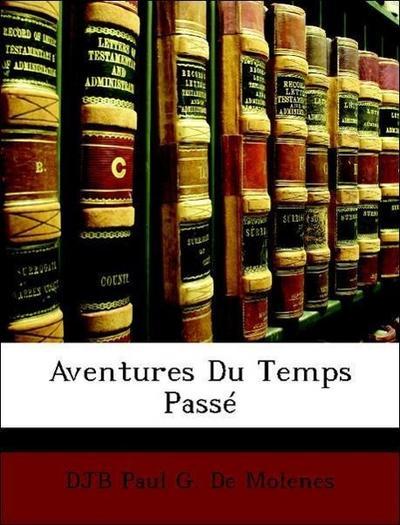 De Molenes, D: Aventures Du Temps Passé
