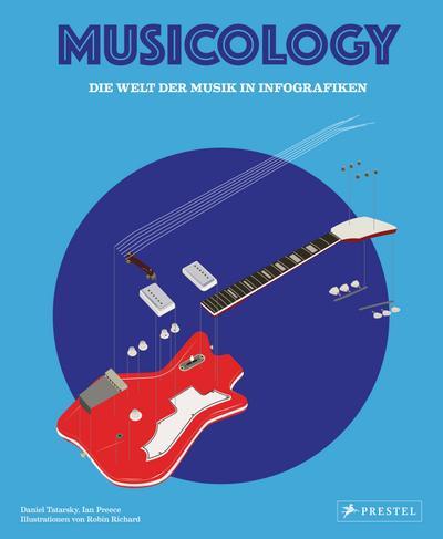 Musicology; Die Welt der Musik in Infografiken; Ill. v. Richards, Robin; Deutsch; 80 Illustr.