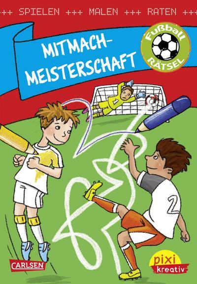 Pixi kreativ Nr. 109 VE 5: Mitmach-Meisterschaft: Spielen, malen, raten wie die Weltmeister!