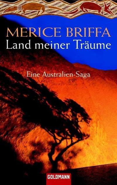 Land meiner Träume: Eine Australien-Saga