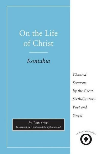 Romanos, S: On the Life of Christ