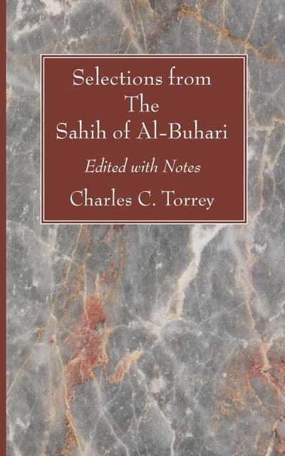 Selections from the Sahih of Al-Buhari: Edited with Notes