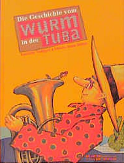 Die Geschichte vom Wurm in der Tuba - Atlantis Verlag - Gebundene Ausgabe, Deutsch, Susanne Vettiger, Marie-Anne Räber, ,