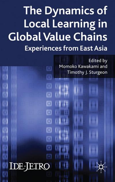 The Dynamics of Local Learning in Global Value Chains