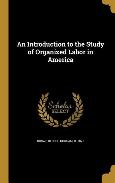 INTRO TO THE STUDY OF ORGANIZE