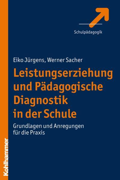 Leistungserziehung und Pädagogische Diagnostik in der Schule