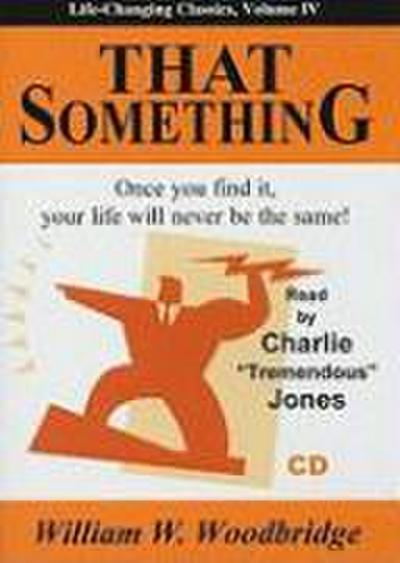 That Something: Once You Find It, Your Life Will Never Be the Same!
