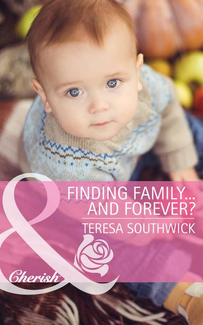 Finding Family...and Forever? (Mills & Boon Cherish) (The Bachelors of Blackwater Lake, Book 2)