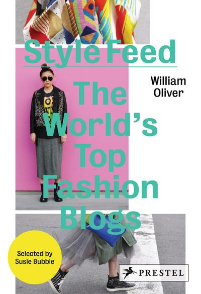 Style Feed; The World`s Top Fashion Blogs   ; Englisch; 320 farb. Abb. -