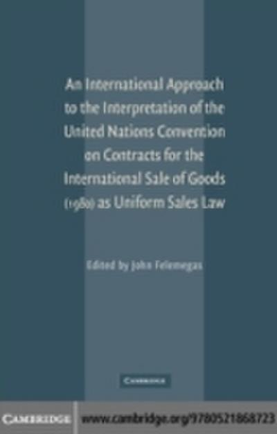 International Approach to the Interpretation of the United Nations Convention on Contracts for the International Sale of Goods (1980) as Uniform Sales Law