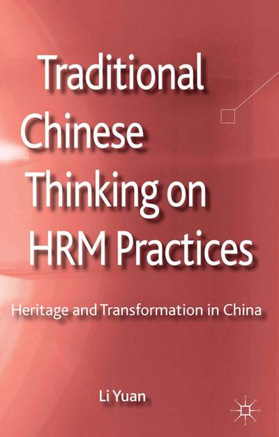 traditional-chinese-thinking-on-hrm-practices-heritage-and-transformation-in-china-palgrave-studie