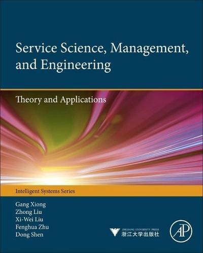 Service Science, Management, and Engineering:: Theory and Applications (Intelligent Systems)