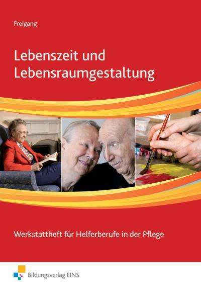 Lebenszeit und Lebensraumgestaltung. Arbeitsbuch